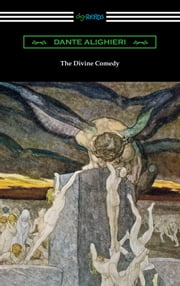 The Divine Comedy (Translated by Henry Wadsworth Longfellow with an Introduction by Henry Francis Cary) ebook by Dante Alighieri
