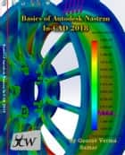 Basics of Autodesk Nastran In-CAD 2018 ebook by Gaurav Verma