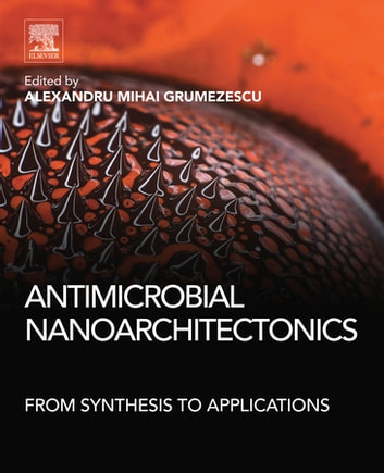 Antimicrobial nanoarchitectonics ebook by 9780323527347 rakuten kobo antimicrobial nanoarchitectonics from synthesis to applications ebook by fandeluxe Image collections