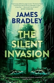 The Silent Invasion ebook by James Bradley
