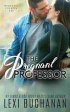 The Pregnant Professor ebook by Lexi Buchanan
