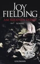 Am seidenen Faden - Roman ebook by Joy Fielding, Mechtild Sandberg-Ciletti