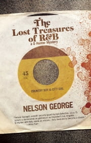The Lost Treasures of R&B ebook by Nelson George
