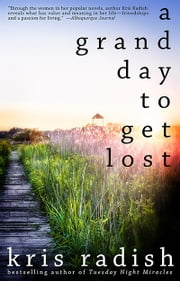 A Grand Day to Get Lost ebook by Kris Radish