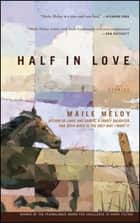 Half in Love - Stories ebook by Maile Meloy