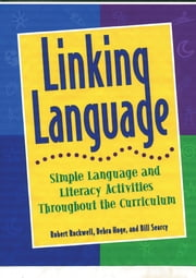 Linking Language - Simple Language and Literacy Activities Throughout the Curriculum ebook by Robert Rockwell,Debra Hoge,Bill Searcy