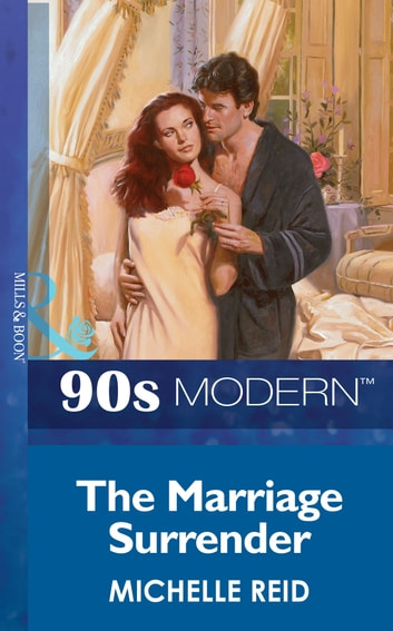 The Marriage Surrender (Mills & Boon Vintage 90s Modern) ekitaplar by Michelle Reid