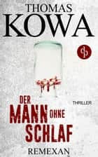 Remexan - Der Mann ohne Schlaf (Thriller, Kriminalthriller) ebook by Thomas Kowa