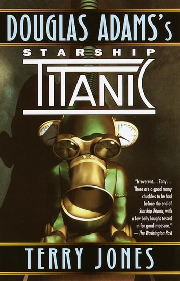 Douglas Adams's Starship Titanic ebook by Terry Jones