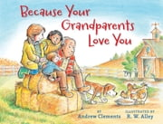Because Your Grandparents Love You ebook by Andrew Clements