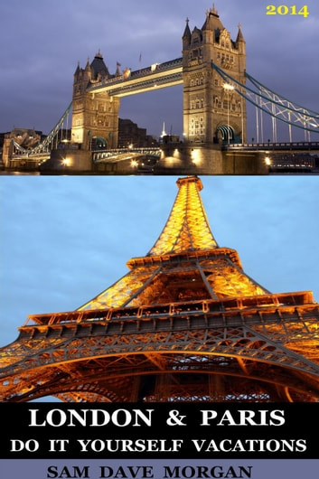 London paris do it yourself vacations ebook by sam dave morgan london paris do it yourself vacations diy series ebook by sam dave morgan solutioingenieria Gallery