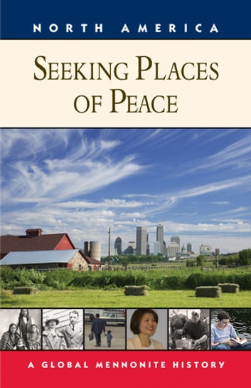 Seeking Places of Peace - A Global Mennonite History ebook by Royden Loewen