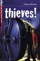 Thieves! ebook by Andreas Schroeder