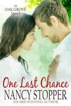 One Last Chance (Oak Grove Series Book 3) ebook by Nancy Stopper