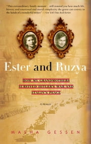 Ester and Ruzya - How My Grandmothers Survived Hitler's War and Stalin's Peace ebook by Masha Gessen
