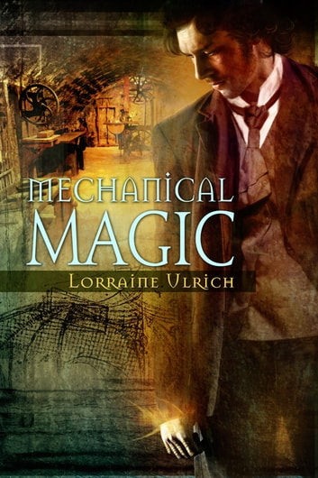 Mechanical Magic ebook by Lorraine Ulrich