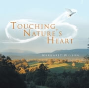 Touching Nature's Heart ebook by Margaret Wilson
