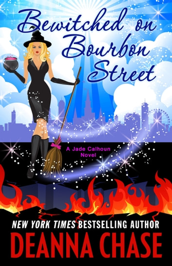 Bewitched on Bourbon Street - Jade Calhoun Series, Book 7 ebook by Deanna Chase