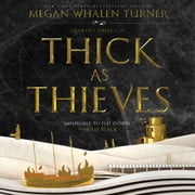 Thick as Thieves audiobook by Megan Whalen Turner