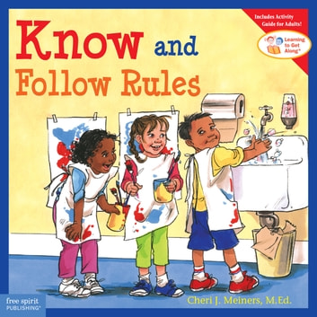 Know and Follow Rules ebook by Cheri J. Meiners, M.Ed.