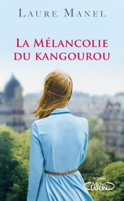 La mélancolie du kangourou ebook by Laure Manel