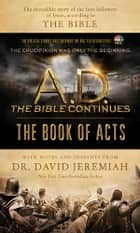 A.D. The Bible Continues: The Book of Acts - The Incredible Story of the First Followers of Jesus, according to the Bible ebook by David Jeremiah