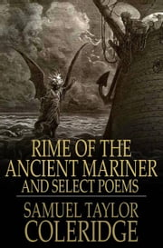Rime of the Ancient Mariner - And Select Poems ebook by Samuel Taylor Coleridge,Frederick H. Sykes
