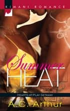 Summer Heat ebook by A.C. Arthur