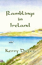 Ramblings in Ireland ebook by Kerry Dwyer