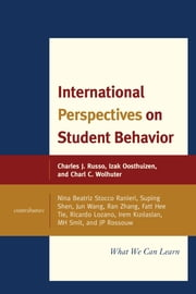 International Perspectives on Student Behavior - What We Can Learn ebook by Charles J. Russo, Ed.D., J.D., Panzer Chair in Education, University of Dayton,Izak Oosthuizen,Charl C. Wolhuter