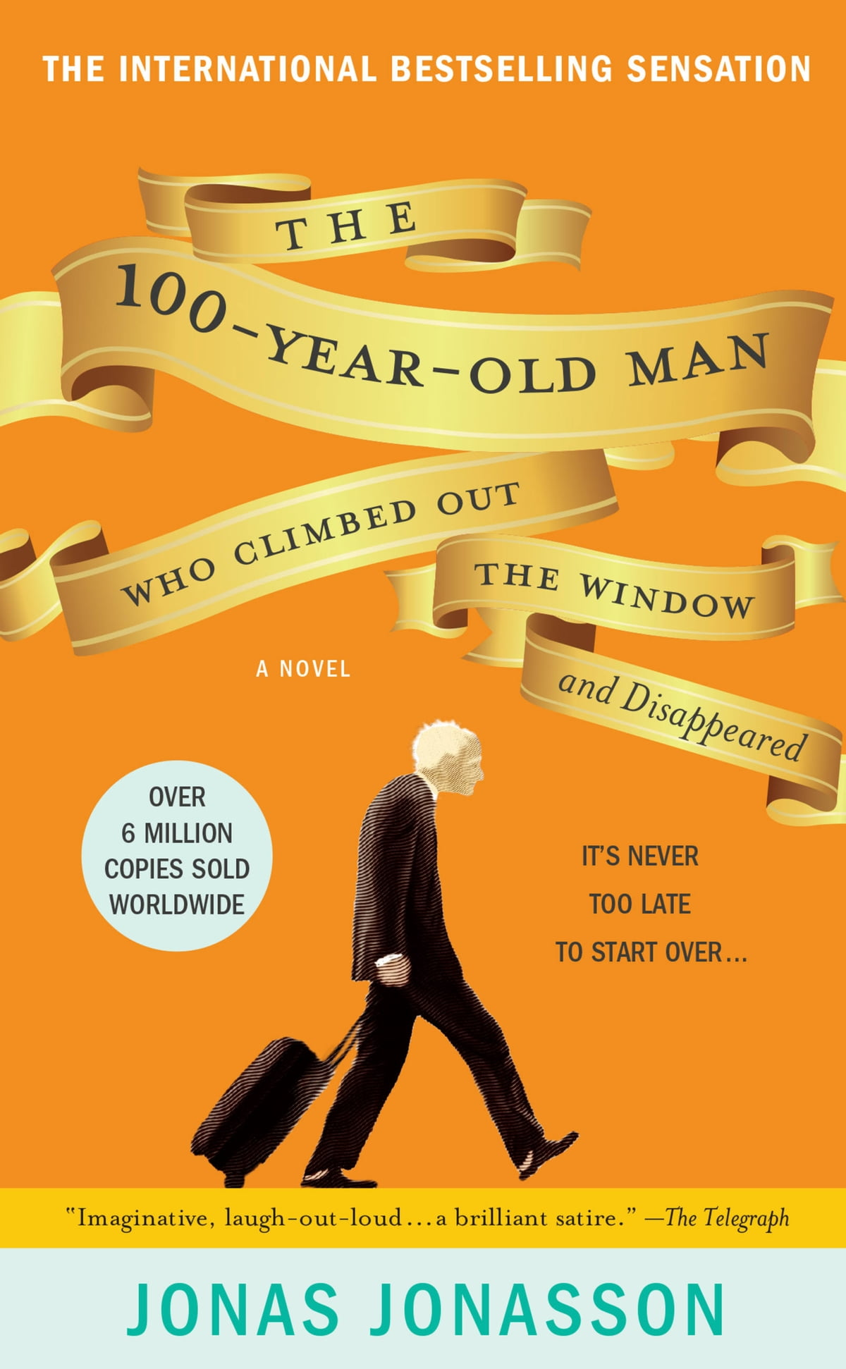 The 100yearold Man Who Climbed Out The Window And Disappeared Ebook By