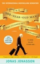 The 100-Year-Old Man Who Climbed Out the Window and Disappeared ekitaplar by Jonas Jonasson