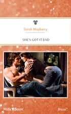 She's Got It Bad ebook by SARAH MAYBERRY