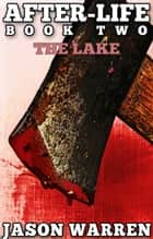 After-Life Book Two: The Lake ebook by Jason Warren