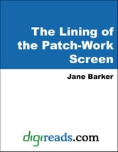 The Lining of the Patch-Work Screen ebook by Barker, Jane