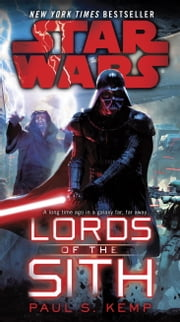 Lords of the Sith: Star Wars ebook by Paul S. Kemp