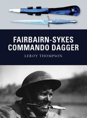Fairbairn-Sykes Commando Dagger ebook by Leroy Thompson,Howard Gerrard