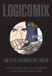 Logicomix - An epic search for truth ebook by Apostolos Doxiadis,Christos Papadimitriou