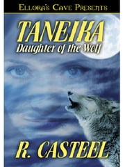 Taneika: Daughter of the Wolf ebook by R. Casteel