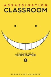 Assassination Classroom, Vol. 1 ebook by Yusei Matsui