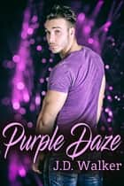 Purple Daze ebook by J.D. Walker