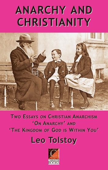 Reflective Essay On English Class Anarchy And Christianity  Two Essays On Christian Anarchism On Anarchy  And  Examples Of Essay Proposals also Sample Synthesis Essays Anarchy And Christianity Ebook By Leo Tolstoy    Health Care Essays
