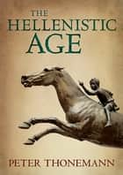 The Hellenistic Age ebook by Peter Thonemann