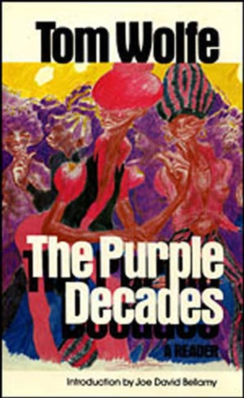 The Purple Decades - A Reader ebook by Tom Wolfe