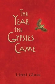 The Year the Gypsies Came ebook by Linzi Glass