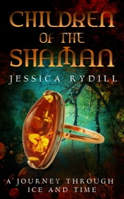 Children of the Shaman - A Journey through Ice and Time ebook by Jessica Rydill