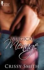 Magical Ménage ebook by