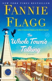 The Whole Town's Talking - A Novel ebook by Fannie Flagg