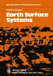 Earth Surface Systems ebook by Richard J. Huggett