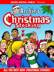 Archie Digital Comics Presents: Archie's Christmas Stocking ebook by Archie Superstars